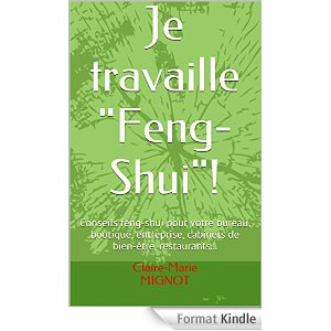 "Je travaille ""Feng-Shui"""